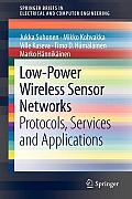 Low-Power Wireless Sensor Networks: Protocols, Services and Applications