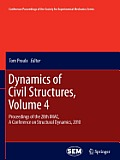 Dynamics of Civil Structures, Volume 4: Proceedings of the 28th Imac, a Conference on Structural Dynamics, 2010