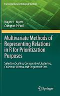 Multivariate Methods of Representing Relations in R for Prioritization Purposes: Selective Scaling, Comparative Clustering, Collective Criteria and Se