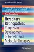 Hereditary Retinopathies: Progress in Development of Genetic and Molecular Therapies
