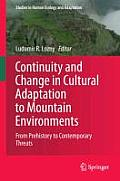 Continuity and Change in Cultural Adaptation to Mountain Environments: From Prehistory to Contemporary Threats
