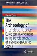 The Archaeology of Interdependence: European Involvement in the Development of a Sovereign United States