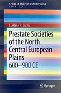 Prestate Societies of the North Central European Plains: 600-900 Ce