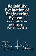 Reliability Evaluation of Engineering Systems: Concepts and Techniques