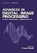Advances in Digital Image Processing: Theory, Application, Implementation