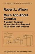 Much ADO about Calculus: A Modern Treatment with Applications Prepared for Use with the Computer