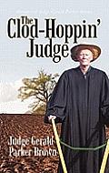 The Clod-Hoppin' Judge: Memoirs of Judge Gerald Parker Brown