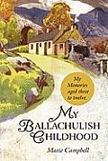 My Ballachulish Childhood: My Memories Aged Three to Twelve.