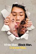 White Man, Black Man, Chinese Man: A Synoptic Tale of a True Friendship