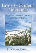 Love in the Gardens of Macantar: A Spiritual Journey of Healing from Codependency and Relationship Addiction