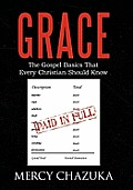 Grace: The Gospel Basics That Every Christian Should Know