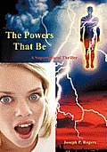 The Powers That Be: A Supernatural Thriller
