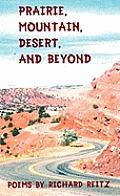 Prairie, Mountain, Desert, and Beyond