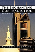 The Enchanting Contradiction: Memories of the Middle East