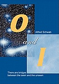 O and I: There Are Bridges Between the Seen and the Unseen