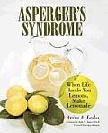 Asperger's Syndrome: When Life Hands You Lemons, Make Lemonade