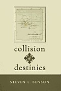 Collision of Destinies: The Story of a Ship, Its Crew, and the Evolution of a Man