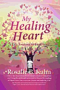 My Healing Heart: A Life Journey to Find Love