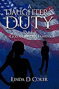 A Daughter's Duty Part 1: (God, Country, Family)