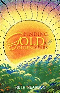 Finding Gold in the Golden Years