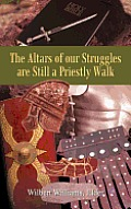 The Altars of Our Struggles Are Still a Priestly Walk