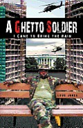 A Ghetto Soldier: I Came to Bring the Rain