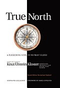 True North: A Flickering Soul in No Man's Land; Knut Utstein Kloster, Father of the $40-Billion-A-Year Modern Cruise Industry