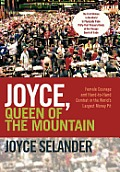 Joyce, Queen of the Mountain: Female Courage and Hand-To-Hand Combat in the World's Largest Money Pit