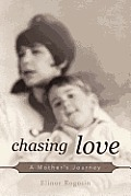 Chasing Love: A Mother's Journey