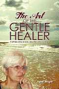 The Art of the Gentle Healer: A Simple Story of Love, Devotion and Courage
