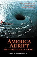 America Adrift-Righting the Course: The Decline of America's Great Values