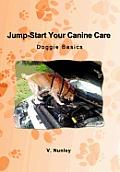 Jump-Start Your Canine Care: Doggie Basics
