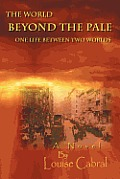 The World Beyond the Pale: One Life Between Two Worlds