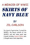 Skirts of Navy Blue: A Memoir of World War II