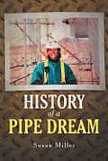History of a Pipe Dream