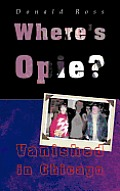 Where's Opie?: Vanished in Chicago