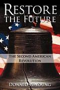 Restore the Future: The Second American Revolution