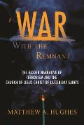 War with the Remnant: Examing Contemporary Terrorism's Effort on the Church of Jesus Christ of Latter-Day Saints