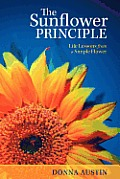 The Sunflower Principle: Life Lessons from a Simple Flower