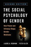 The Social Psychology of Gender, Second Edition: How Power and Intimacy Shape Gender Relations