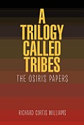 A Trilogy Called Tribes!: The Osiris Papers