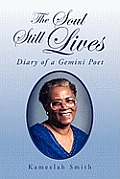 The Soul Still Lives: Diary of a Gemini Poet