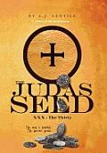 The Judas Seed: XXX - The Thirty