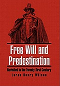 Free Will and Predestination: Revisited in the Twenty-first Century