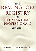 The Remington Registry of Outstanding Professionals: 2009-2010