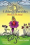 Fairy Tales, Fables & Parable: Moral Is the Story