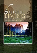 Holistic Living: Integrating Psychosocial and Spiritual Realities in Living
