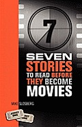 Seven Stories to Read Before They Become Movies