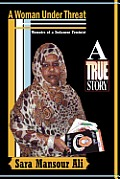 A Woman Under Threat: Memoirs of a Sudanese Feminist and Militant Writer on Sudanese Women's Problem Under Threat