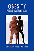 Obesity Public Enemy #1 or Death